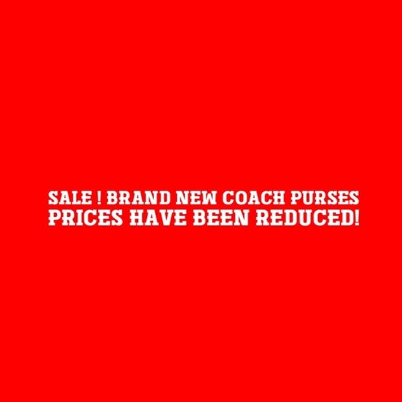 Handbags - New With Tag Coach full size Purses PRICE REDUCED